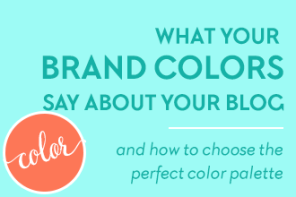 What Your Brand Colors Say About Your Blog and How to Choose the Perfect Color Palette