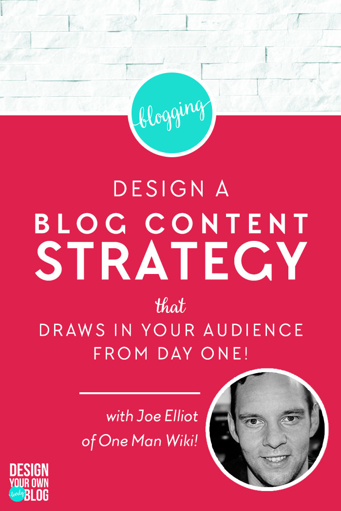 Design A Blog Content Strategy That Draws In Your Audience From Day One. On DesignYourOwnBlog.com