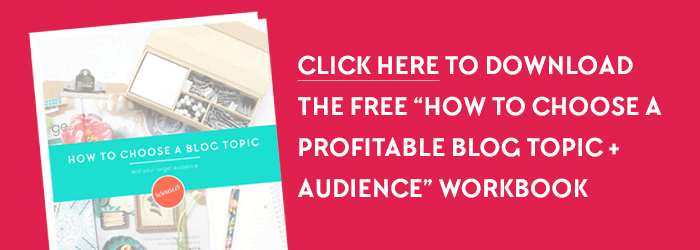 "Click here to download the ""How to Choose a Profitable Blog Topic and Target Audience for your Blog"" Workbook for FREE! I want to help you finally figure out what the heck to blog about! :) Only on www.DesignYourOwnBlog.com"