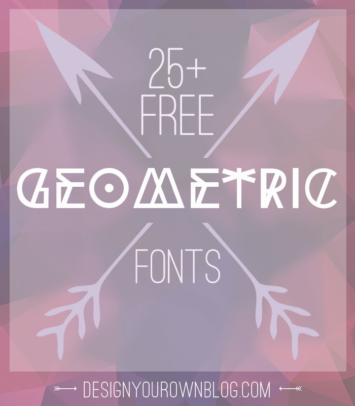 25+ Free Tribal + Geometric Fonts for Your Hipster Designs! See more at www.designyourownblog.com