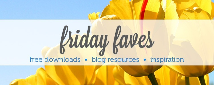Friday Faves! free downloads | inspiration | blog resources at www.DesignYourOwnBlog.com