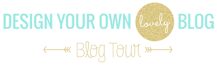 Join the DesignYourOwnBlog.com Blog Tour! - Blog design tips, tutorials and mistakes to avoid when beautifying your blog on a budget DIY style!