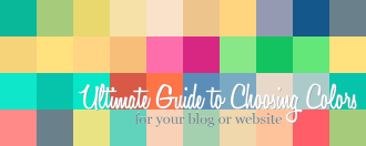 Ultimate Guide to Choosing Colors for your Blog or Website