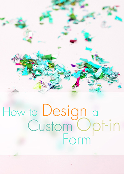 Tutorial: How to Design a Custom Opt-In Form for your Blog without a Plugin