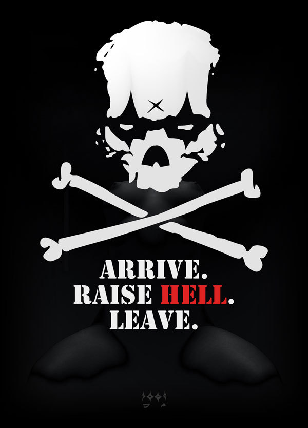 arrive raise hell leave yuqw3qws42 Arrive. Raise Hell. Leave.