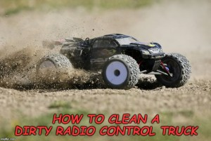 How to Clean a Dirty Radio Control Truck
