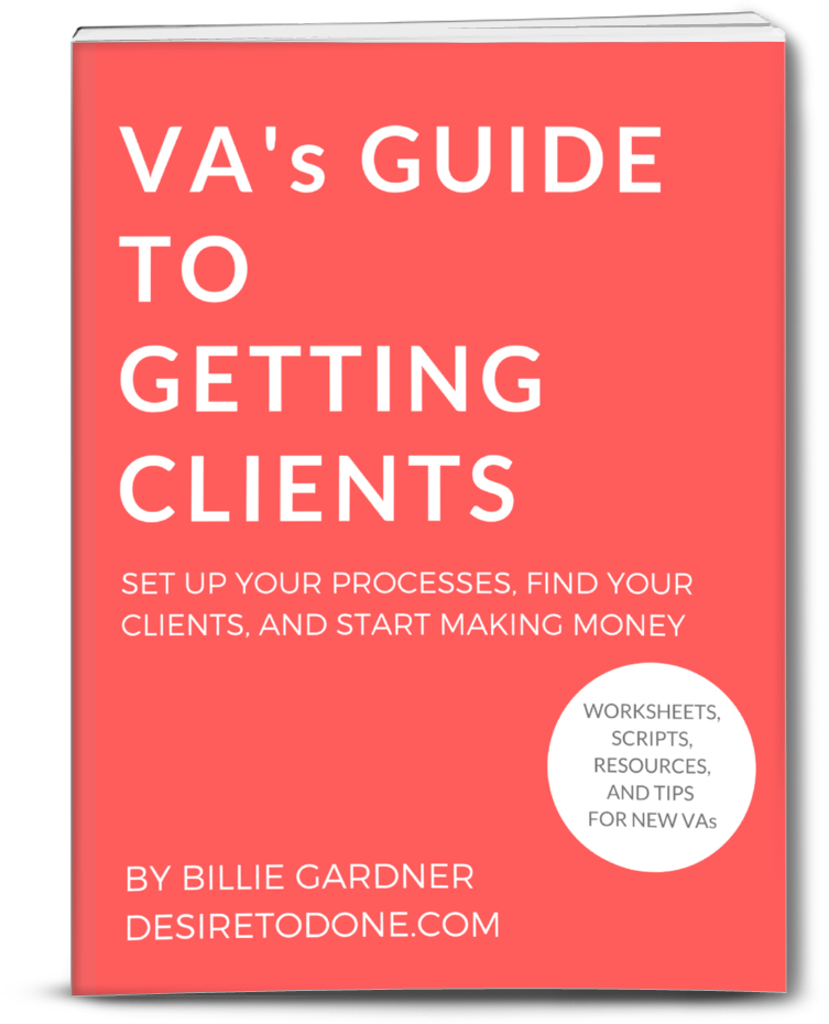 Set up your processes, find your clients, and start making money in your virtual assistant business. Comes with a workbook, scripts, resources and tips for new VAs.