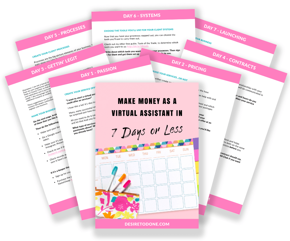 Follow the daily steps in this guide and you'll have yourself a virtual assistant business in a week!