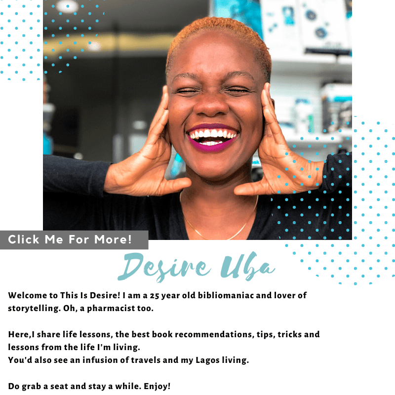 A brief description of Desire Uba, book and lifestyle blogger