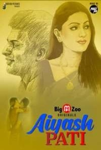 Download [18+] Aiyash Pati (2021) S01 BigMovieZoo WEB Series