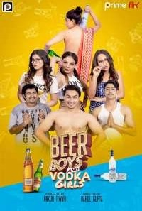 Download [18+] Beer Boys Vodka Girls (2019) S01 Hindi PrimeFlix WEB Series