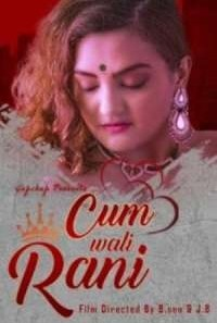Download [18+] Cum Wali Rani (2021) S01 GupChup WEB Series