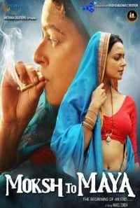 Download Moksh To Maya (2018) Hindi Movie