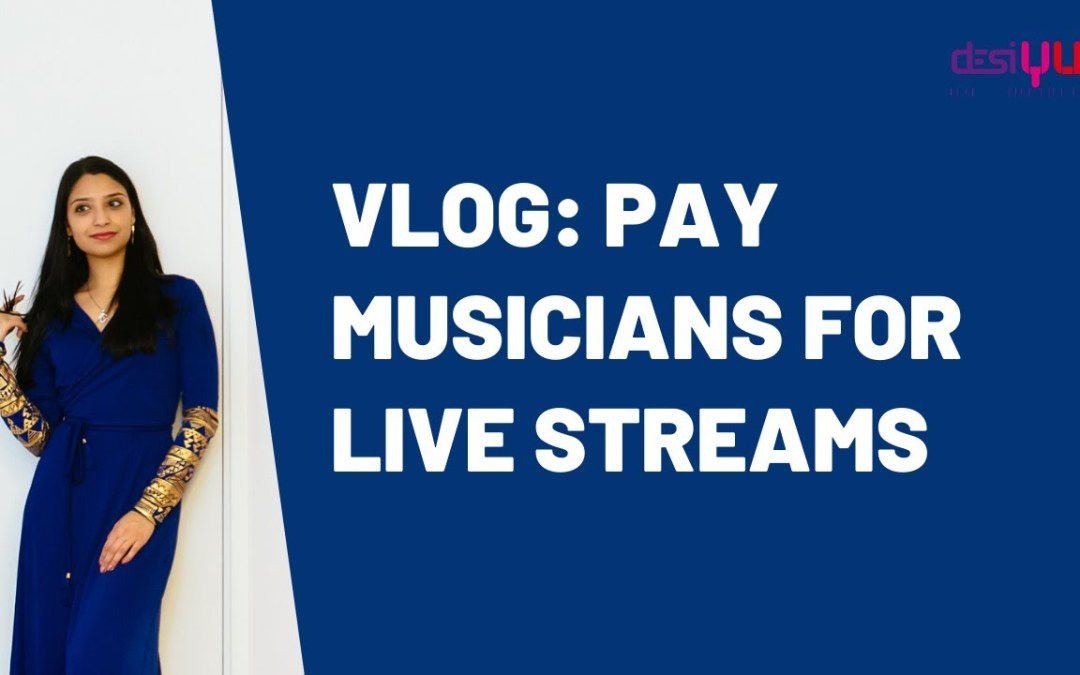 Vlog: Pay musicians for Live Streams (Covid-19)