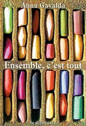 Anna Gavalda Ensemble C'est Tout : gavalda, ensemble, c'est, Ensemble,, C'est, Gavalda, (ISBN:, 9782842630850), Slegte