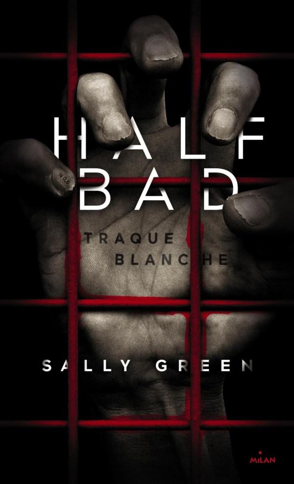 Couverture de Half bad, tome 1: traque blanche