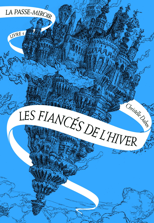Couverture du roman La Passe-miroir, tome I : Les Fiancés de l'hiver