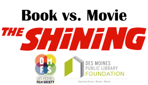 The Shining: Book vs. Movie @ Historic Kirkwood Hotel | Des Moines | Iowa | United States