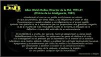 """Frase de Allen Dulles, extraída de su libro """"El Arte de la Inteligencia"""""""
