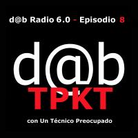 d@b radio 6.0 Episodio 8 - Felices Toma Pa´Ke Tengas, con técnico preocupado