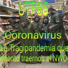 UTP85 & d@b radio – Coronavirus: la tragipandemia que intentó traernos el NWO