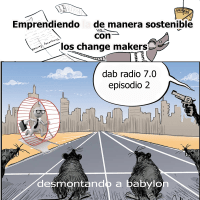 DaB Radio 7.0 Episodio 2 - Emprendiendo de manera Sostenible con los Change Makers