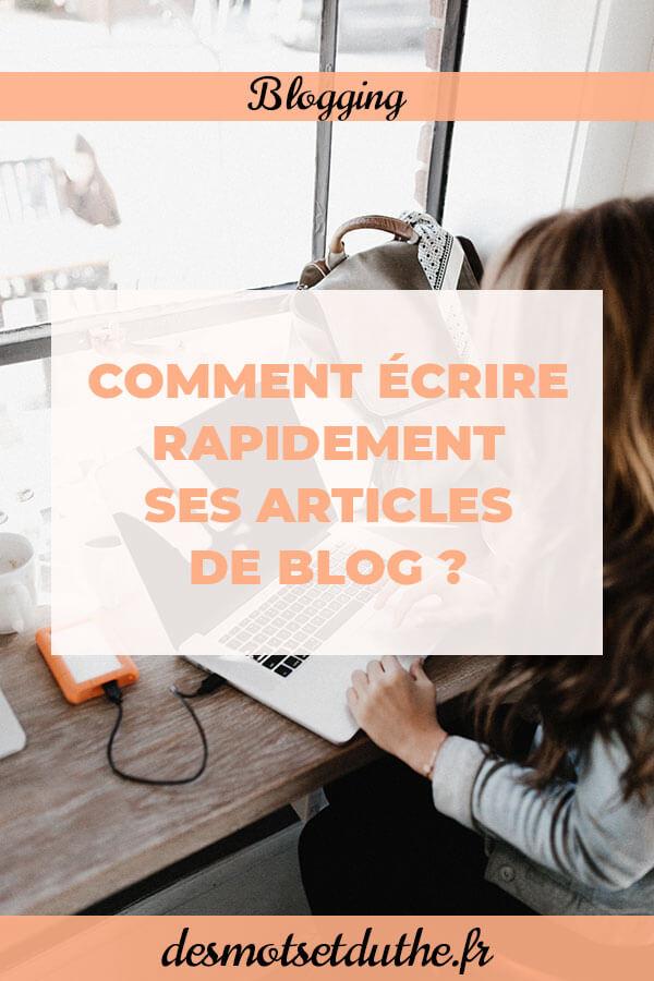 Des Mots et Du Thé : comment écrire rapidement sur son blog ?