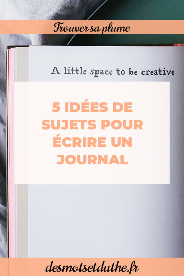 Des Mots et Du Thé : idées de sujet pour écrire un journal