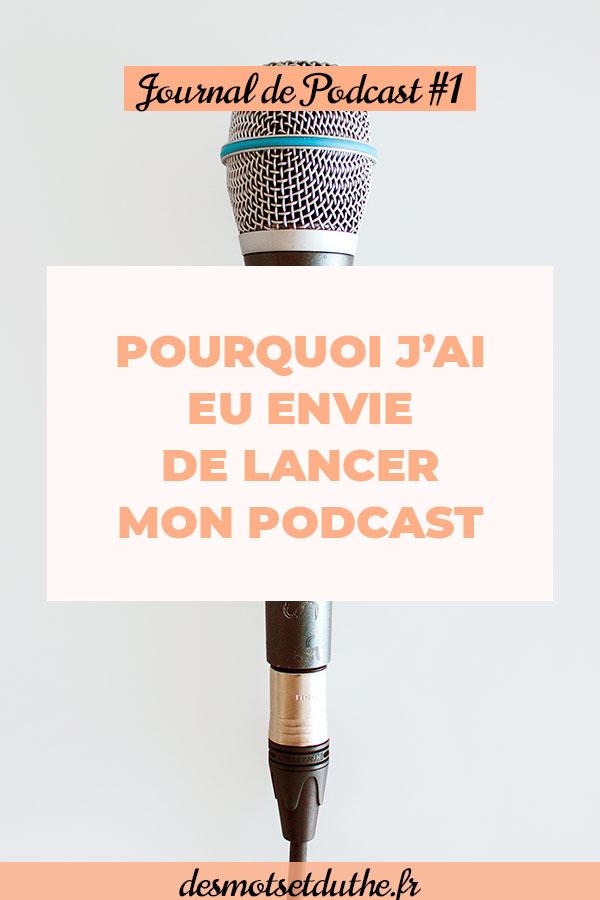 Journal de podcast #1 : pourquoi créer un podcast ?