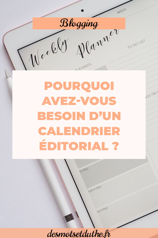 Pourquoi avoir un calendrier éditorial pour sa création de contenu ?