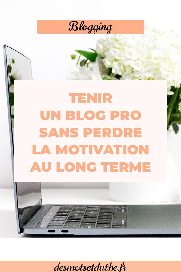 Tenir un blog pro sans perdre la motivation au long terme