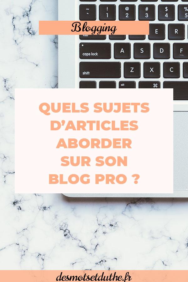 Idées article blog pro : de quoi parler sur son blog pro