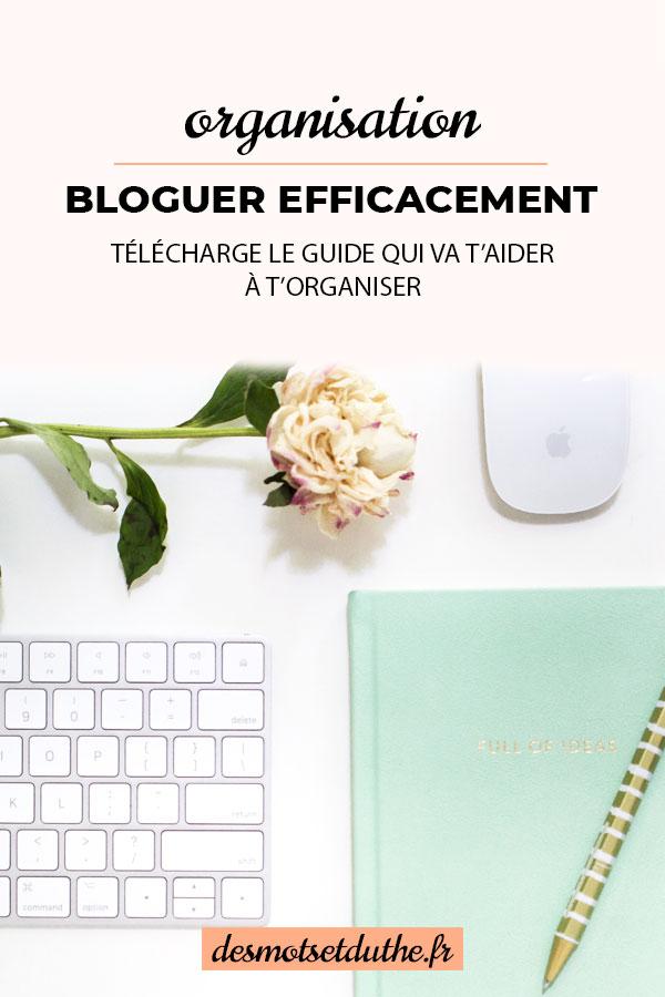 Astuces blogging : bien s'organiser pour bloguer efficacement