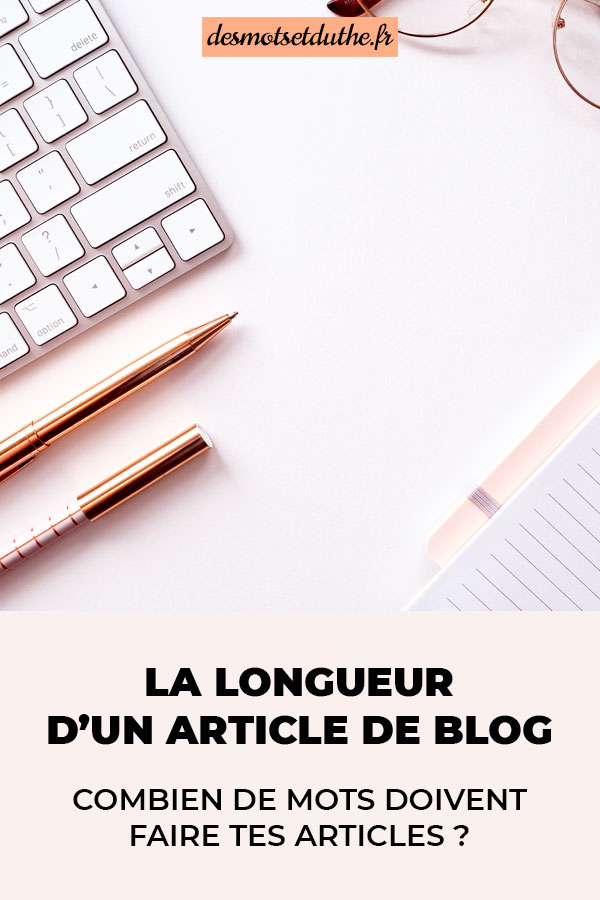 La longueur d'un article de blog : combien de mots doivent faire tes articles ?