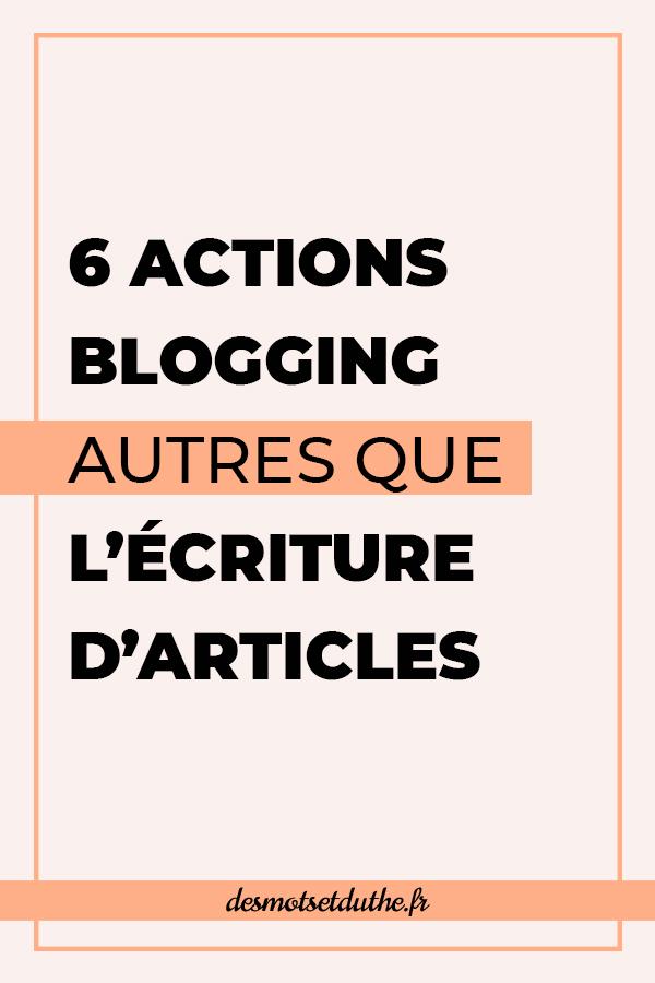 6 actions blogging autres que l'écriture d'articles