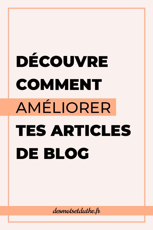 Découvre comment améliorer tes articles de blog
