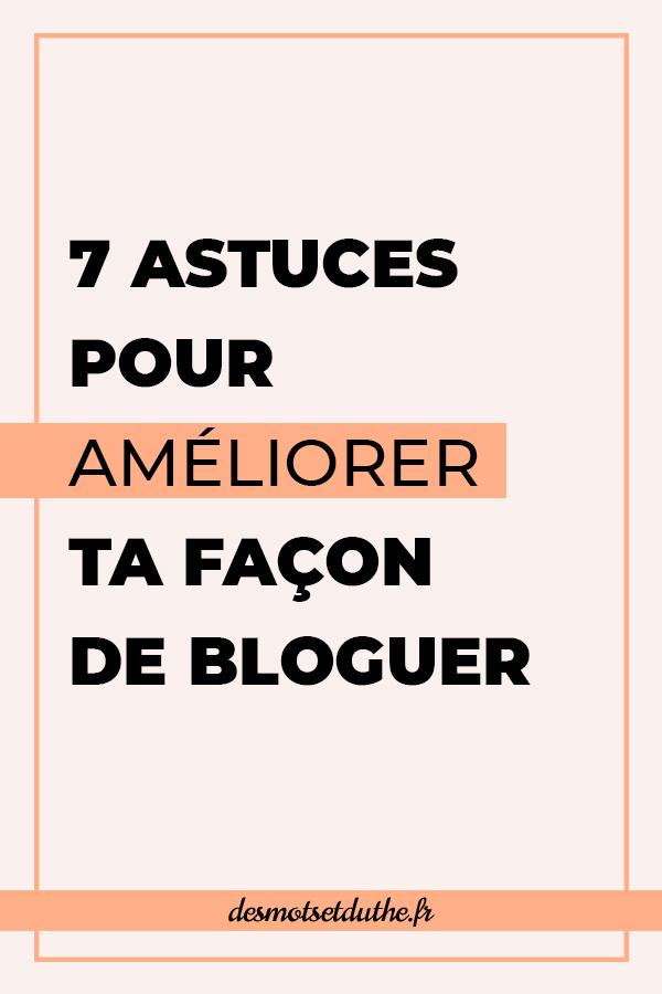 7 astuces blogging pour améliorer ta façon de bloguer