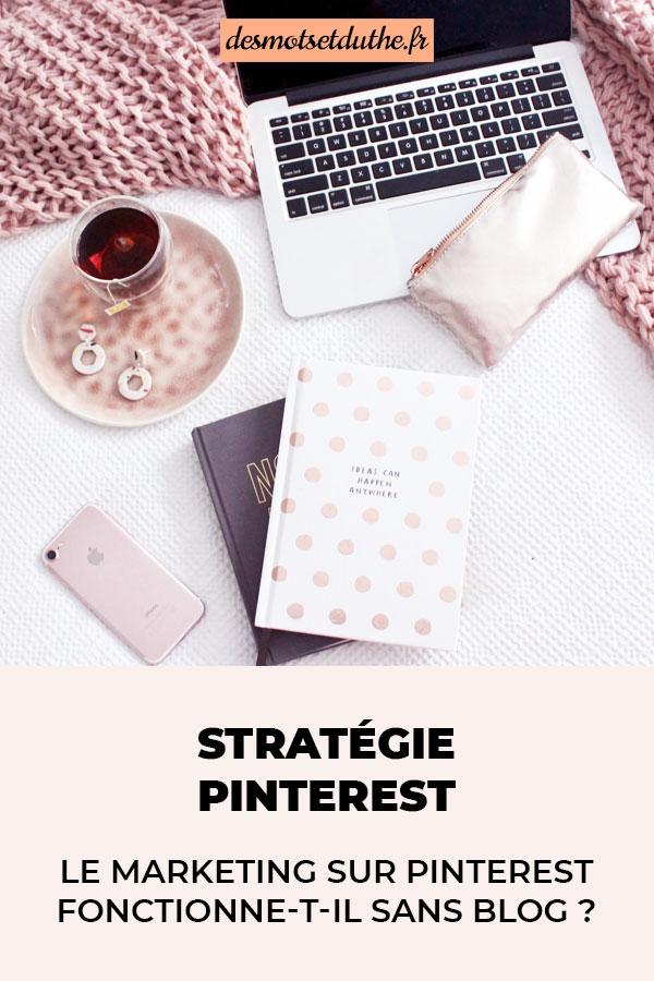 Stratégie Pinterest : le marketing sur Pinterest fonctionne-t-il sans blog ?