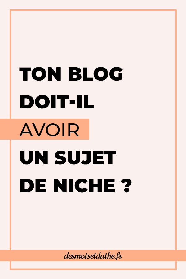 Ton blog doit-il avoir un sujet de niche ?