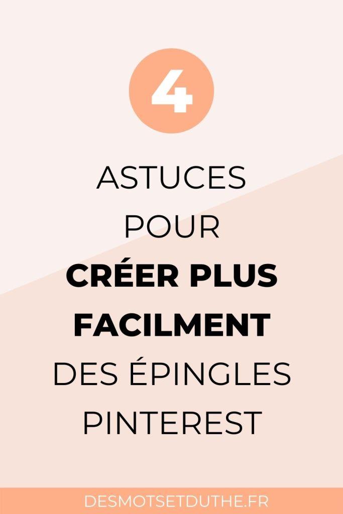 4 astuces pour créer plus facilement des épingles Pinterest
