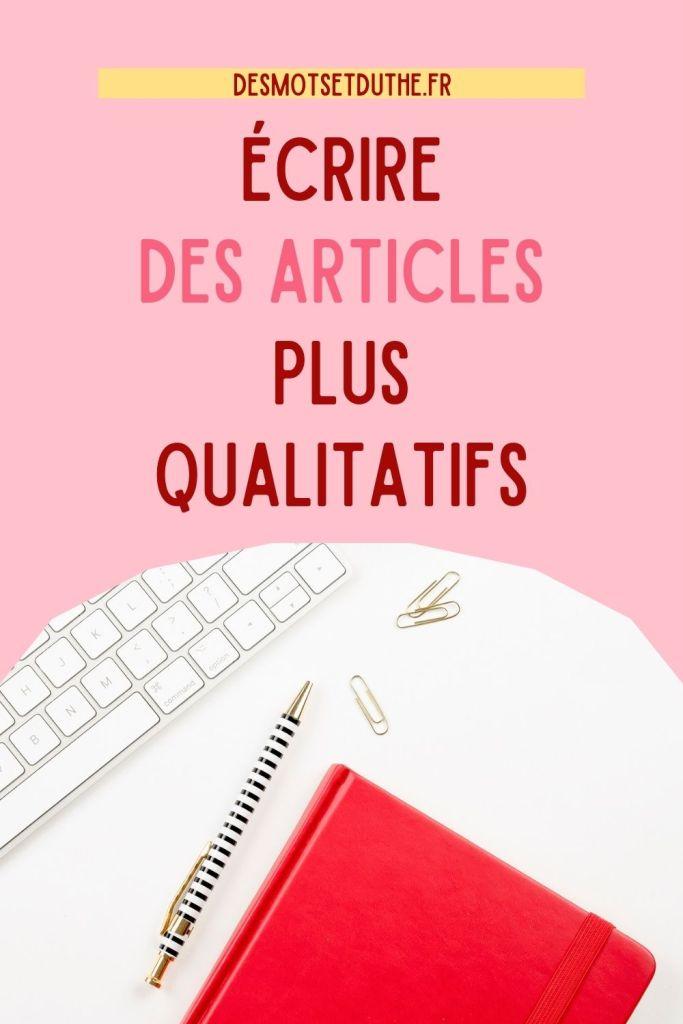 Comment apprendre à écrire des articles de blog plus qualitatifs ?