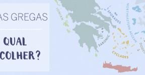 Ilhas Gregas, como escolher?
