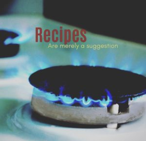 Recipes are Merely a Suggestion A Liberating Way to Both Cook and Lead Your Life by Karyn Shomler