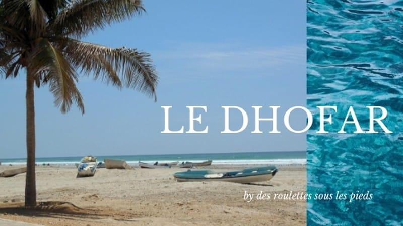 le Dhofar au sultanat d'Oman entre mer et désert