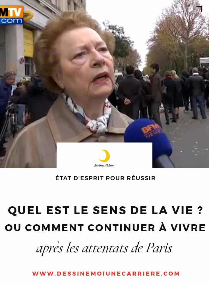 Quel Est Le Sens De La Vie ? : Comment, Continuer, Vivre, Après, Attentats, Paris, Dessine-moi, Carrière