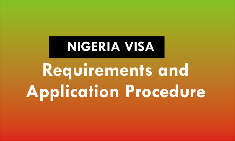 Nigerian Visa: Requirements and Application Procedure