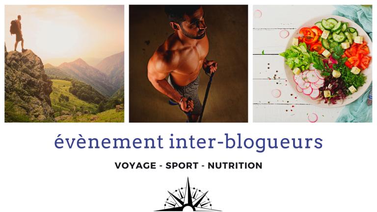 évènement inter-blogueurs : voyage, sport et nutrition