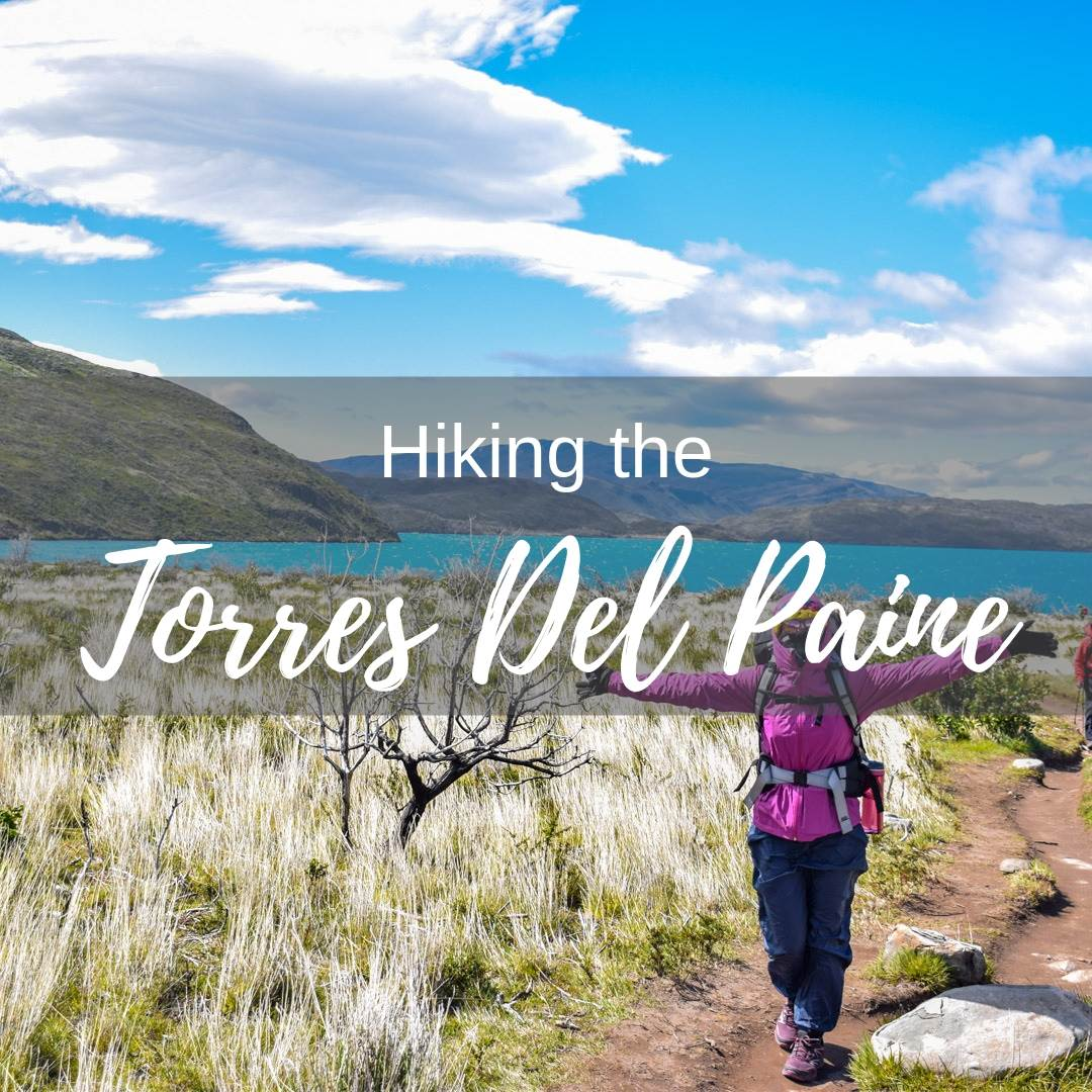 Hiking the Torres del Paine