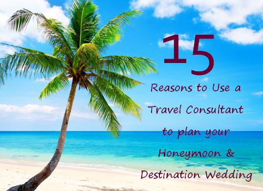 15 Reasons To Use A Travel Consultant To Plan Your