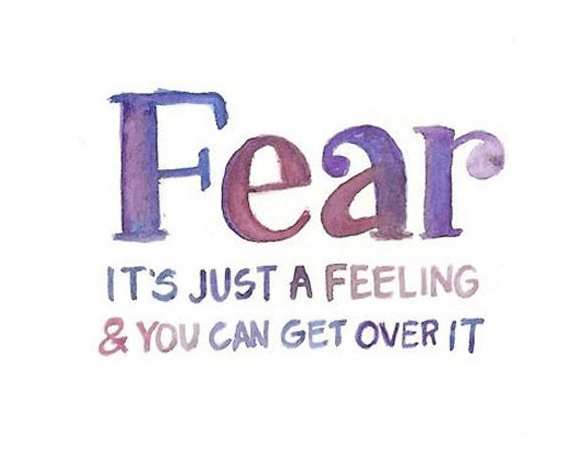 Are You Scared?  Why?  This is Why You Shoudn't Allow your fears to take over